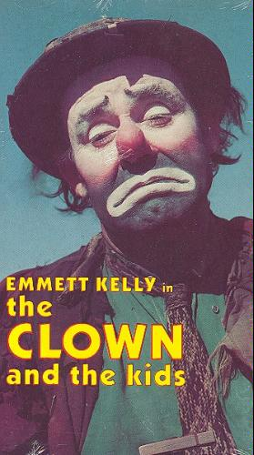 The Clown and the Kids, starring Emmett Kelly Sr.