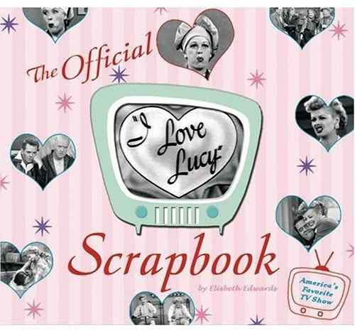 The Official I Love Lucy Scrapbook
