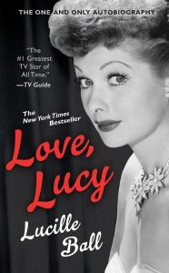 "Love, Lucy by Lucille Ball - the one and only autobiography - The New York Times bestseller - ""The #1 Greatest TV Star of all time"" - TV Guide"