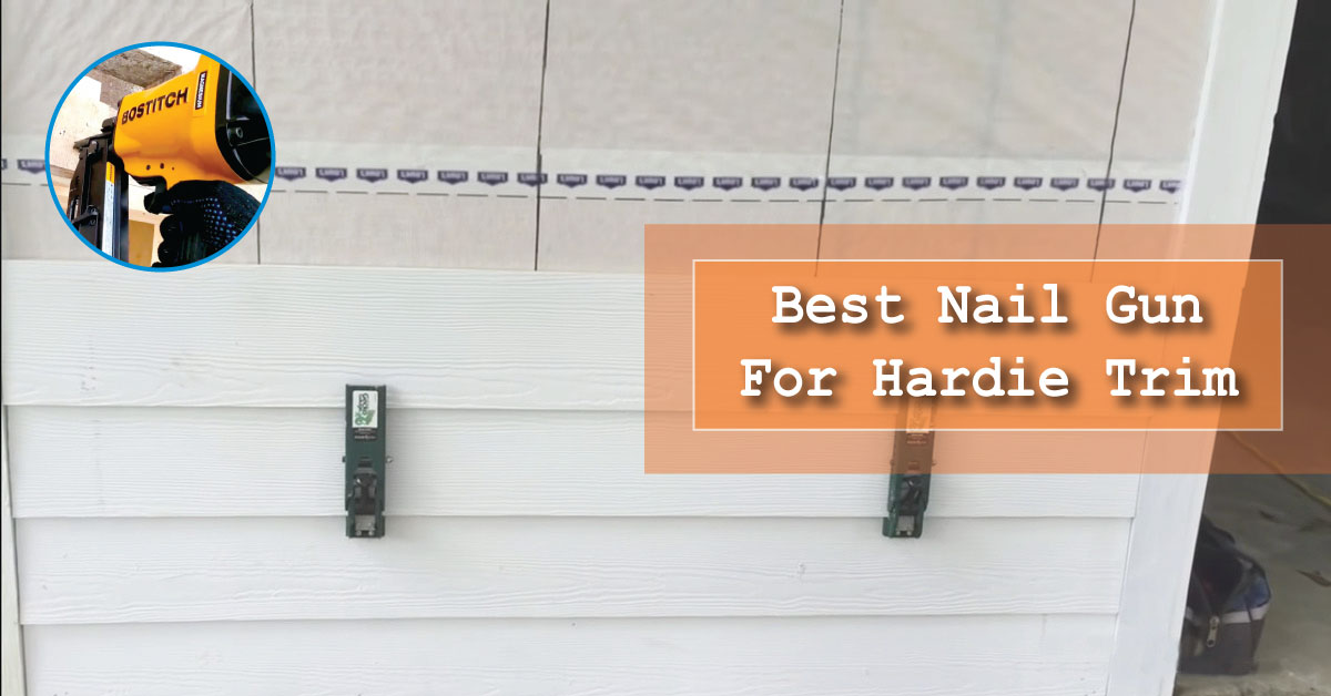 Nail Gun For Hardie Trim Installation