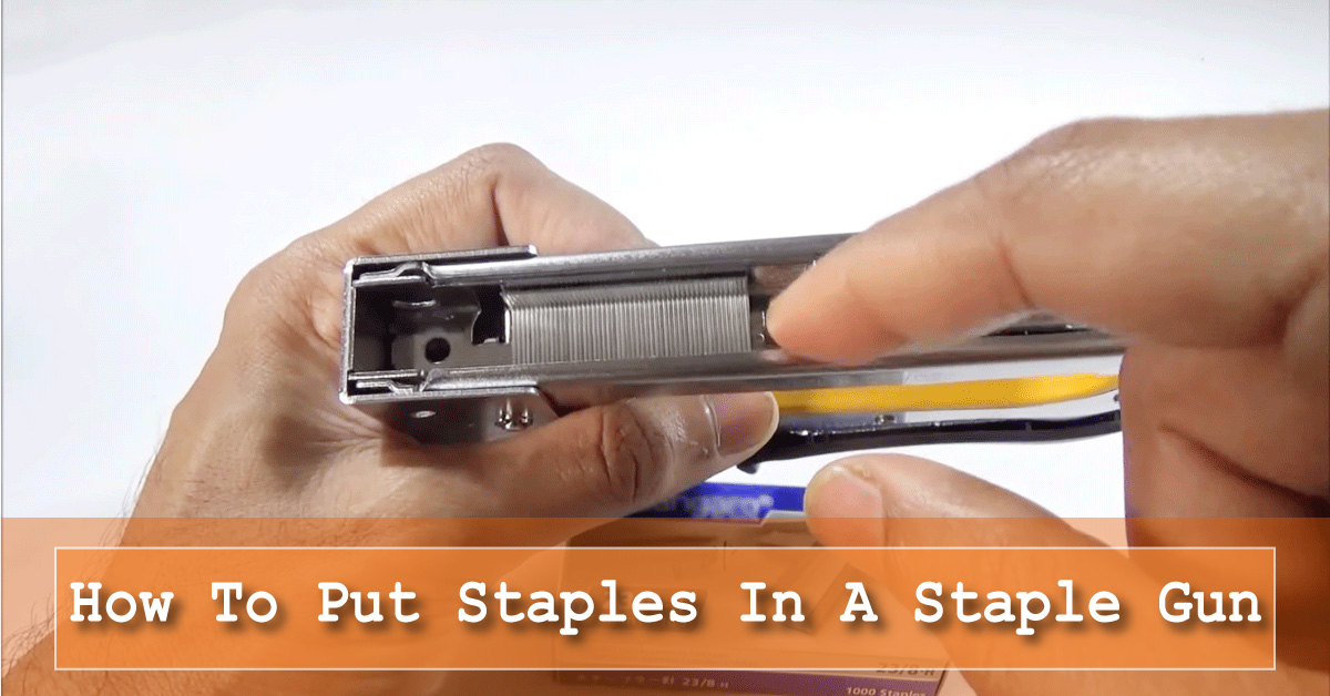How To Put Staples In A Staple Gun