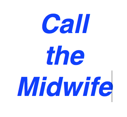 """Lessons from """"Call the Midwife"""""""