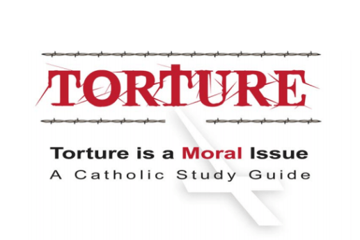 Torture is a moral issue –  US Bishops Study Guide