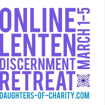 Lenten Online Discernment Retreat