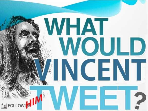 what-would-vincent-tweet