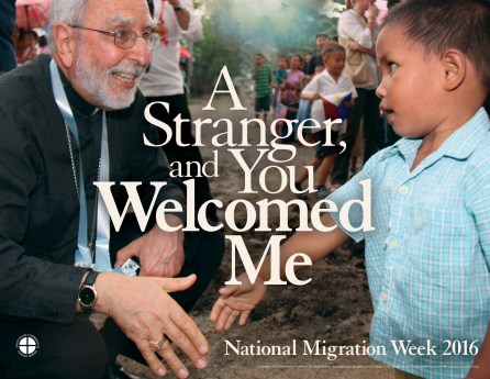 A Stranger and you welcomed me – National Migration Week 2016
