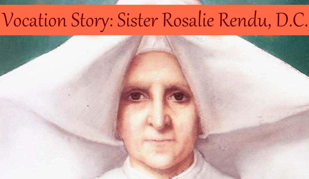 The Vocation of Blessed Rosalie Rendu, D.C.