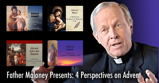 Father Maloney Presents: Four Perspectives on Advent