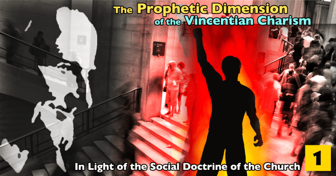 The Prophetic Dimension of the Vincentian Charism • Part 1• Still So Much to Learn #famvin400