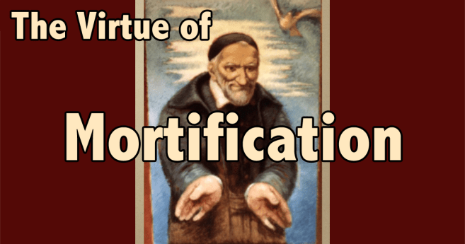 The Virtue of Mortification