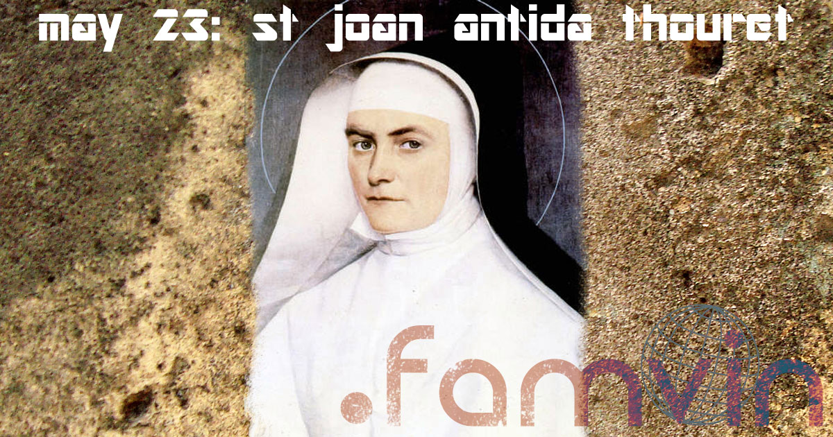 St. Joan Antida Thouret in Her Own Words