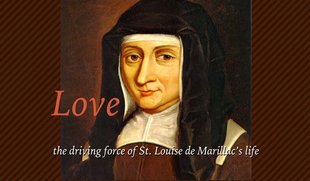 Love Was the Driving Force of St. Louise de Marillac's Life
