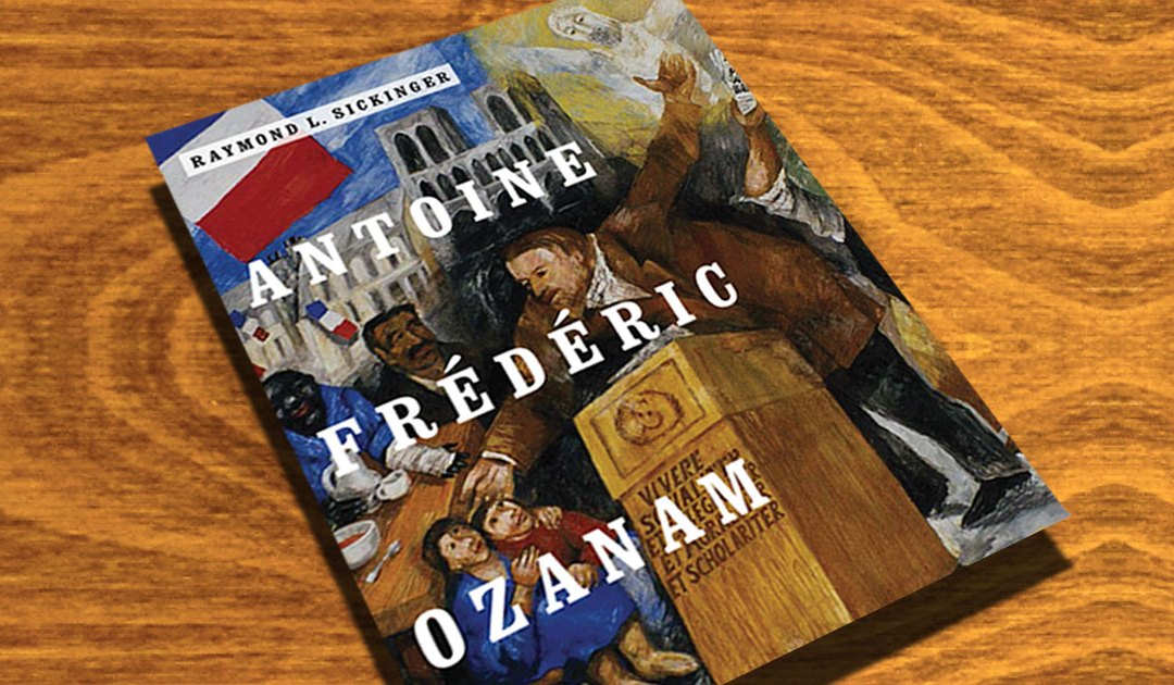 New Biography of Antoine Frederic Ozanam
