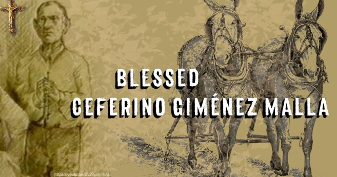 Blessed Ceferino Giménez Malla (August 2)