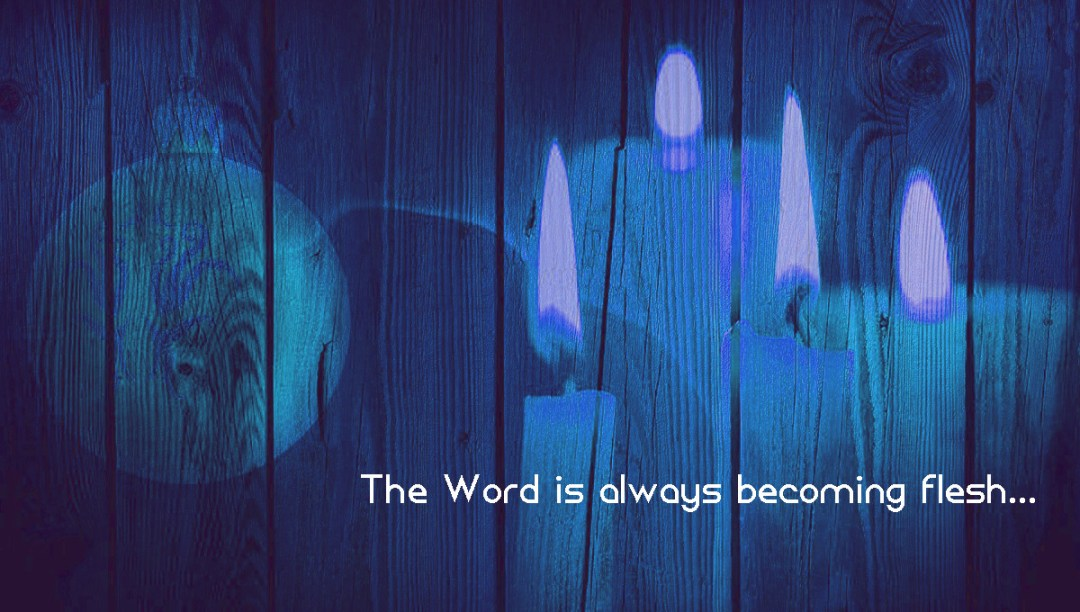 The word becomes flesh