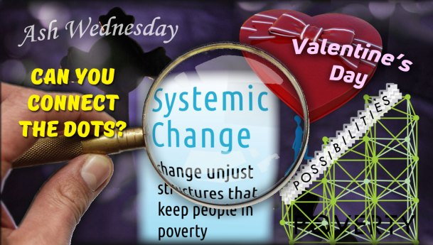 Connecting Lent, Valentine's Day and Systemic Change
