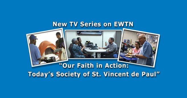Network Premiere (EWTN) of the Documentary Produced by the Society of St. Vincent de Paul