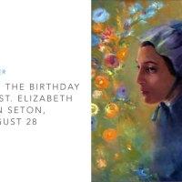 Prayer for Birthday of St. Elizabeth Ann Seton