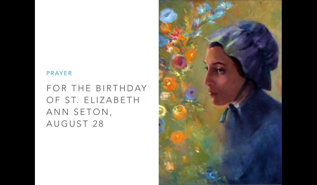 Prayer for Birthday of St. Elizabeth Ann Seton