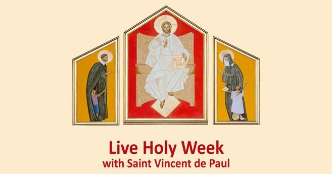 Live Holy Week with Saint Vincent de Paul