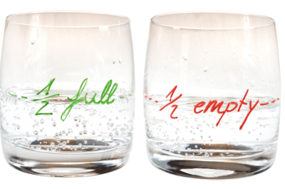 Is Your Glass Half Empty… Or Half Full?