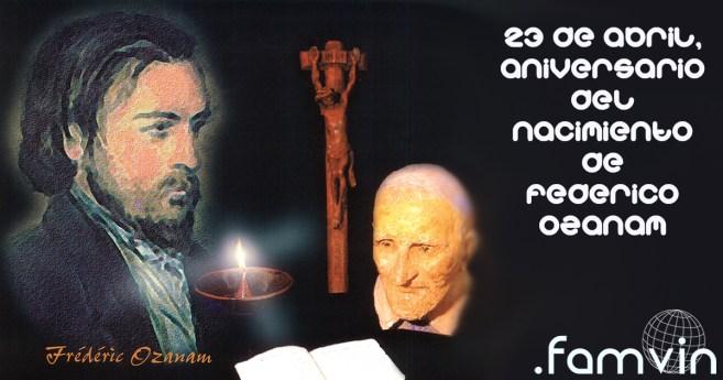 23 de abril, aniversario del nacimiento de Federico Ozanam