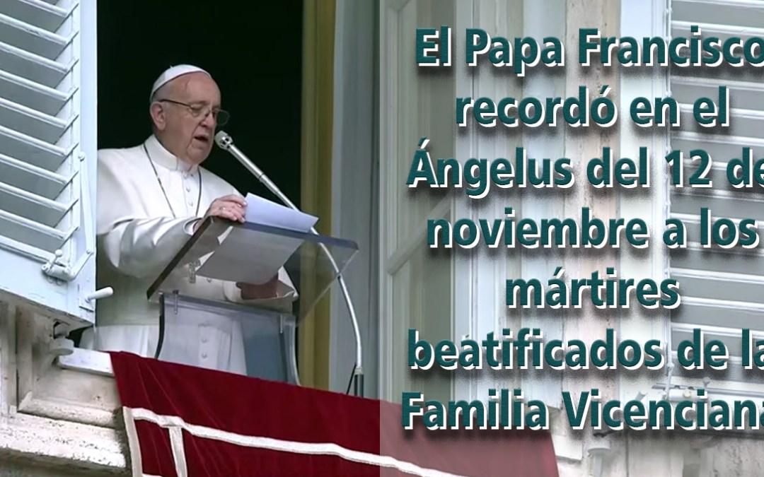 El Papa Francisco recordó en el Ángelus a los mártires beatificados de la Familia Vicenciana