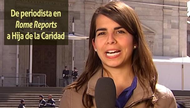 De periodista en Rome Reports a Hija de la Caridad