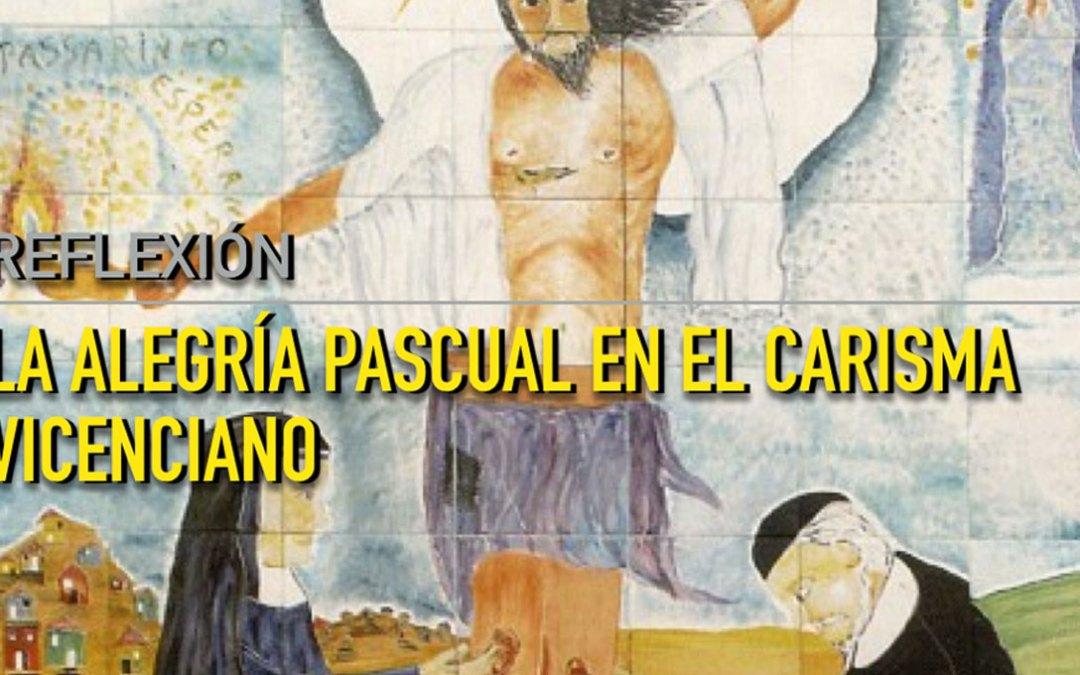 Reflexión: La Alegría Pascual en el Carisma Vicenciano