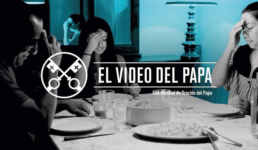 «El vídeo del Papa»: Familias, laboratorio de humanización (agosto de 2019)