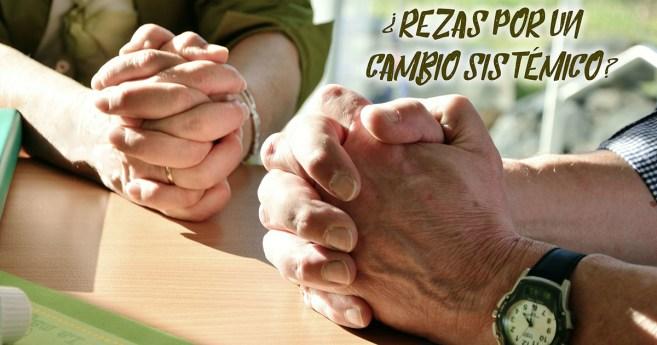 Tener el coraje de orar por un cambio estructural