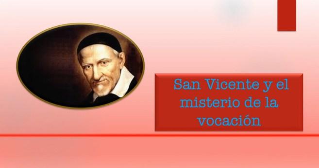 San Vicente y el Misterio de la Vocación (video)