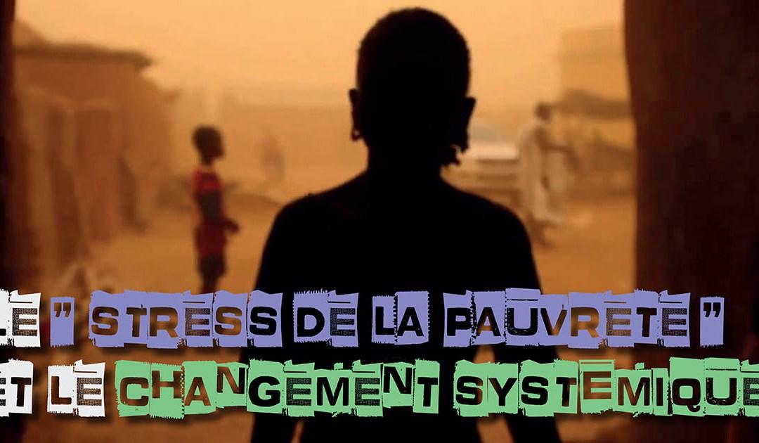 Le « stress de la pauvreté » et le changement systémique
