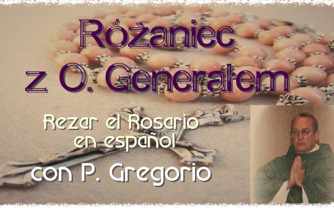 Rezar el Rosario con P. Gregorio – Różaniec z O. Generałem