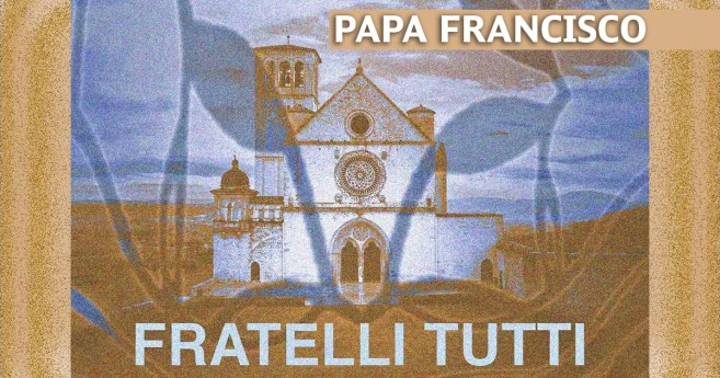 """Fratelli tutti"", nova encíclica do Papa Francisco"