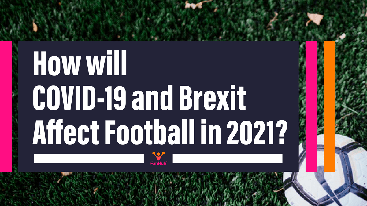 How Will COVID-19 and Brexit Affect Football in 2021?