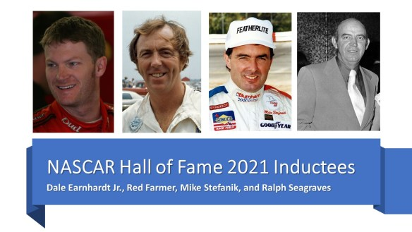 NASCAR Hall of Fame Class for 2021 includes Dale Earnhardt Jr, Red Farmer, Mike Stefanik, and Landmark Award recipient, Ralph Seagraves.