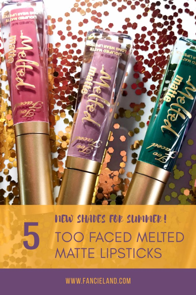 New Too Faced Melted Matte Lipstick Shades for Summer!