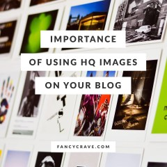 Importance of Using HQ Images on Your Blog
