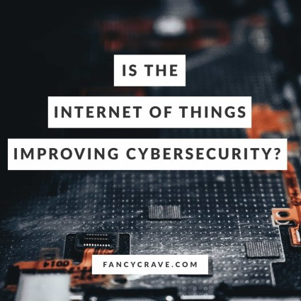 Is-The-Internet-of-Things-Improving-Cybersecurity