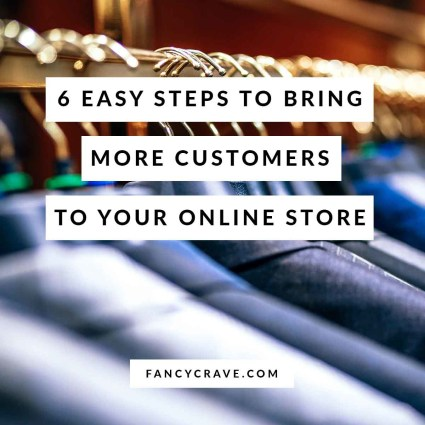 6-EASY-STEPS-TO-BRING-MORE-CUSTOMERS-TO-YOUR-ONLINE-STORE