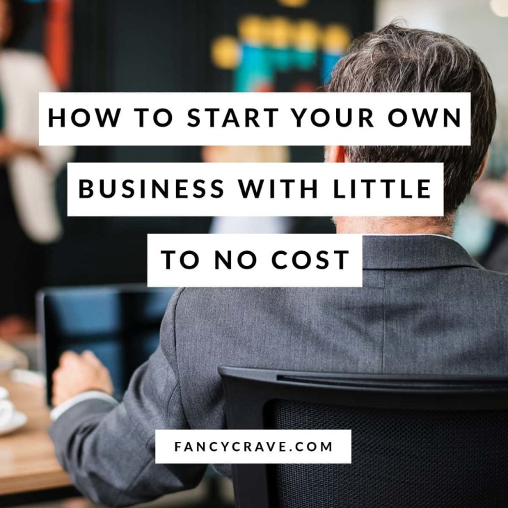How-to-Start-Your-Own-Business-With-Little-to-No-Cost-min