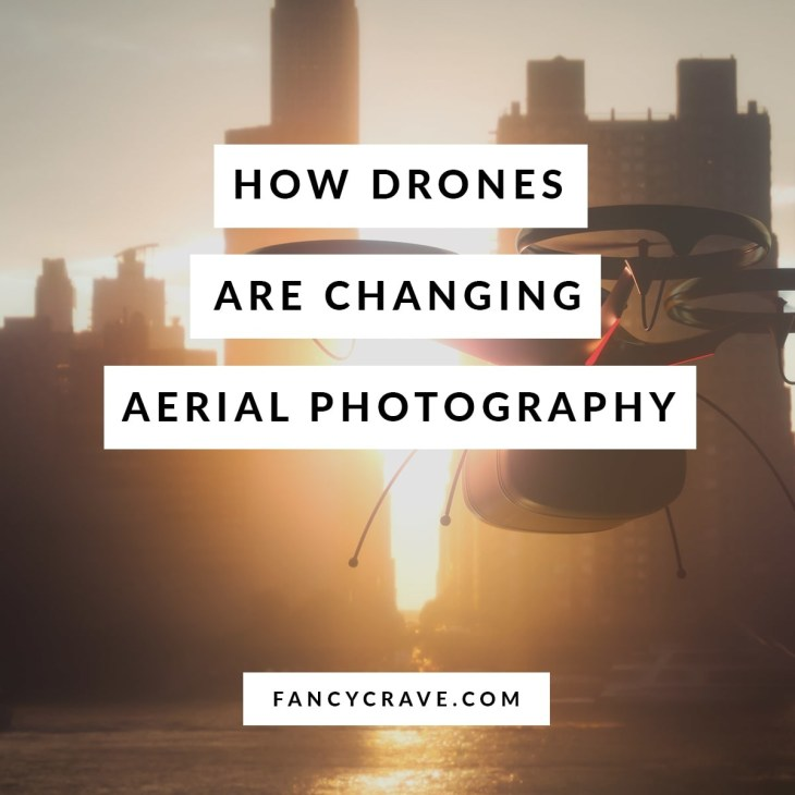 How-Drones-are-Changing-Aerial-Photography-min