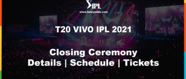 Vivo 14 IPL 2021 Closing Ceremony Schedule Timetable