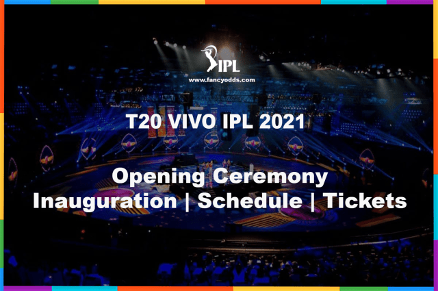 T20 VIVO IPL 2021 Opening Ceremony Schedule | IPL 14 Inauguration | Vivo IPL 2021 Opening Ceremony Live Telecast Tickets