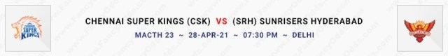 Match No 23. Chennai Super Kings vs Sun Risers Hyderabad  (CSK Vs SRH)
