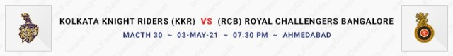 Match No 30. Kolkata Knight Riders vs Royal Challengers Bangalore (KKR Vs RCB)