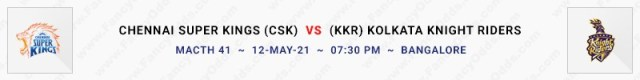 Match No 41. Chennai Super Kings vs Kolkata Knight Riders (CSK Vs KKR
