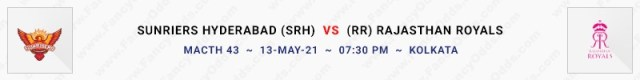 Match No 43. Sun Risers Hyderabad vs Rajasthan Royals (SRH Vs RR)