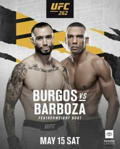 UFC 262 Burgos vs Barboza | Ultimate Fighting Championship Burgos vs Barboza